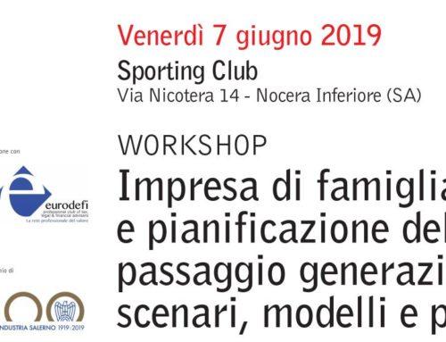 Workshop venerdì 7 giugno 2019 – Impresa di famiglia e pianificazione del passaggio generazionale: scenari, modelli e processi